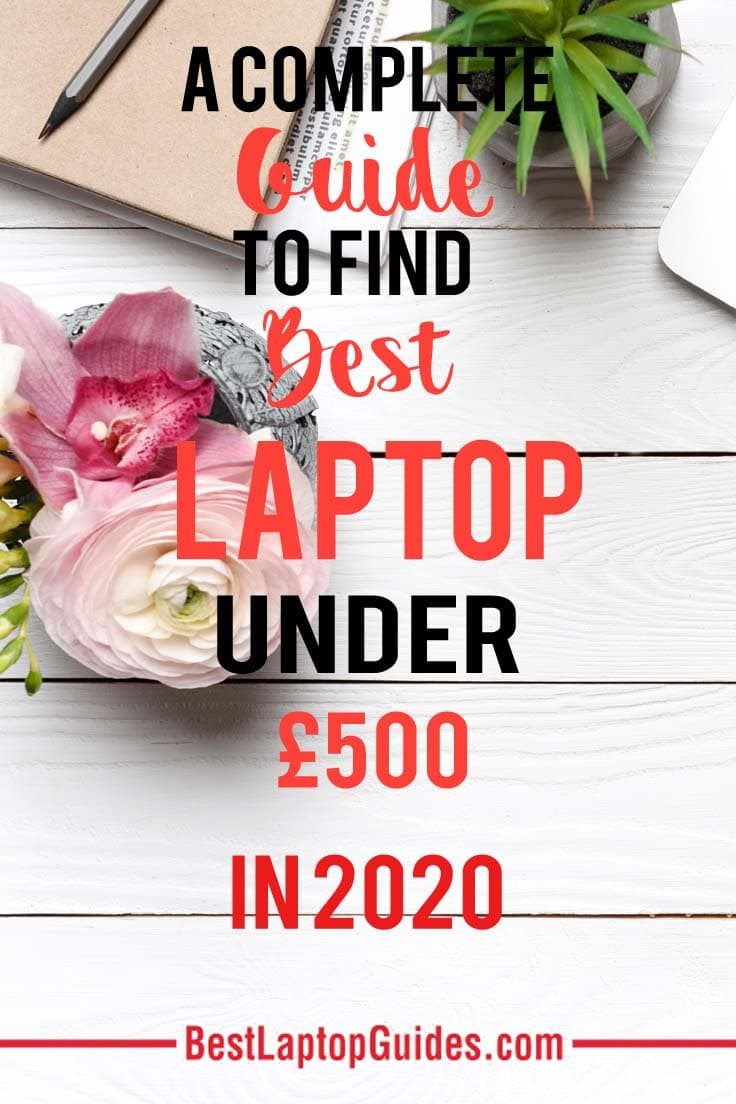 Best laptops under £500 in the UK in April 2020