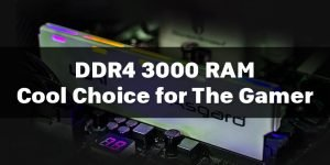 DDR4 3000 Vs 3200 Choose your RAM for Super Fast Gaming