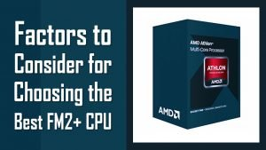 Best FM2 + CPU: Top 5 Picks to Try by 2020
